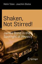 Shaken, Not Stirred!