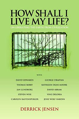 How Shall I Live My Life?