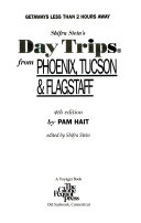 Shifra Stein's Day Trips from Phoenix, Tucson and Flagstaff