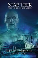Star Trek   The Next Generation  Herz und Verstand PDF