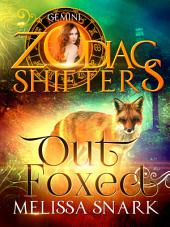 Outfoxed: A Zodiac Shifters Book: Paranormal Romance: Gemini