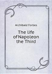 The life of Napoleon the Third