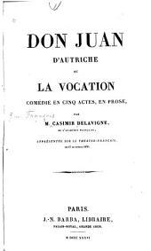 Don Juan d'Autriche, ou, La vocation: comédie en cinq actes, en prose