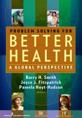 Problem Solving for Better Health: A Global Perspective