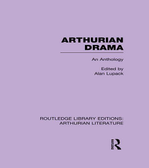 Arthurian Drama  An Anthology PDF