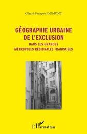 Géographie urbaine de l'exclusion: Dans les grandes métropoles régionales françaises