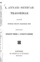 Tragoediae: Acc. incertae originis tragoediae tres