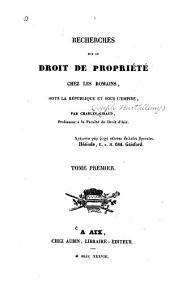 Recherches sur le droit de propriété chez les Romains: sous la république et sous l'empire, Volume1