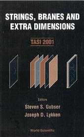 Strings, Branes and Extra Dimensions: TASI 2001
