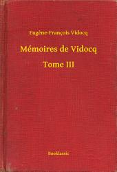 Mémoires de Vidocq -: Volume3