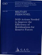 Military Personnel: DOD Actions Needed to Improve the Efficiency of Mobilizations for Reserve Forces
