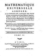 Mathematique universelle abrege, ... ou l'on donne une notion generale de toutes les Sciences Mathematiques, et une connoissance particuliere des Sciences Geometriques: Volume2