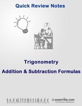 Trigonometry Quick Review: Addition & Subtraction Formulas: Study review notes for students