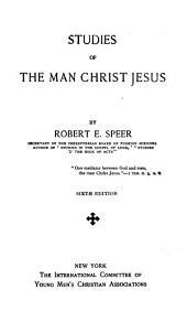 Studies of the Man Christ Jesus