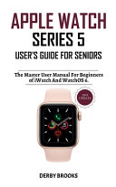 Apple Watch Series 5 User's Guide for Seniors