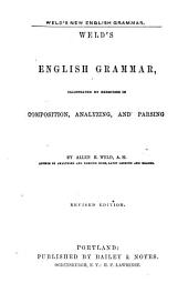 Weld's English Grammar: Illustrated by Exercises in Composition, Analyzing and Parsing