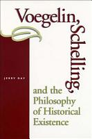 Voegelin  Schelling  and the Philosophy of Historical Existence PDF
