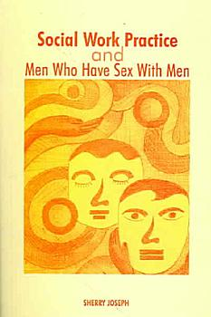 Social Work Practice and Men Who Have Sex With Men PDF