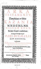 Arka testamento, zamykaiaca w sobie Kazania niedzielne calego roku. Na dwie czesci rozdzielone ... (etc.) (Arche des Testamentes. Predigten.) pol