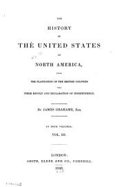 The history of the United States of North America, from the plantation of the British colonies till their revolt and declaration of independence: Volume 3
