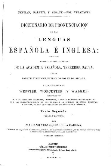 A Pronouncing Dictionary of the Spanish and English Languages     Upon the Basis of Seoane s Edition of Neuman and Baretti     PDF
