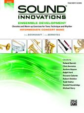 Sound Innovations for Concert Band: Ensemble Development for Intermediate Concert Band - Conductor's Score: Chorales and Warm-up Exercises for Tone, Technique and Rhythm