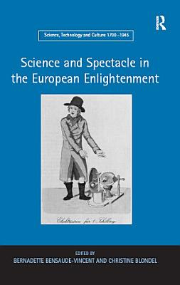 Science and Spectacle in the European Enlightenment