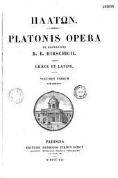 Platonis Opera ex recensione R.B. Hirschigii. Graece et Latine. Volumen primum