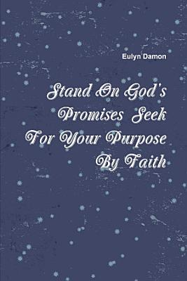 Stand On God   s Promises Seek For Your Purpose By Faith