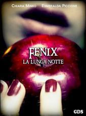 Fenix la lunga notte - Libro primo