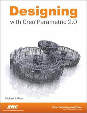 Designing With Creo Parametric 2 0