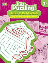 Mazes & Dot-to-Dots, Ages 7 - 11