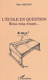 L'école en question: Rosa rosa rosam...