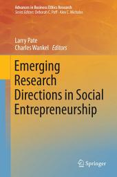 Emerging Research Directions in Social Entrepreneurship