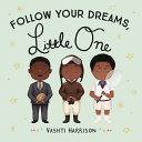 Follow Your Dreams  Little One