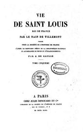 Vie de Saint Louis: Roi de France, Volume 5
