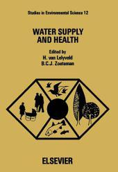 Water Supply and Health: Proceedings of an international symposium, Noordwijkerhout, The Netherlands, 27-29 August 1980