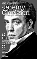 The Delaplaine Jeremy Clarkson - His Essential Quotations