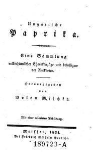 Ungarische Paprika  Eine Sammlung volksth  mlicher Charakterz  ge und belustigender Anekdoten  Hrsg  von Bolon Mischko PDF