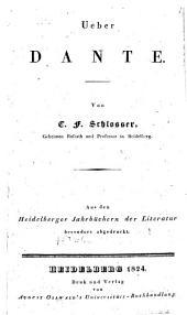 Ueber Dante. Von C. F. Schlosser, ... Aus den Heidelberg Jahrbüchern der Literatur besonders abgedruckt