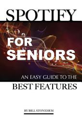 Spotify for Seniors: An Easy Guide the Best Features