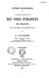 Études historiques sur l'administration des voies publiques en France aux dix-septième siècle et dix-huitième siècles
