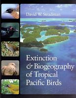 Extinction and Biogeography of Tropical Pacific Birds PDF