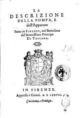 La descrizione dell'apparato fatto in Firenze, nel battesimo del Serenissimo Principe di Toscana