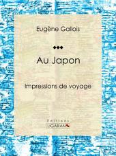 Au Japon: Impressions de voyage