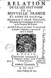Relation de ce qui s'est passé en la Nouvelle France és années 1643. et 1644. Enuoyée au R. P. Iean Filleau, Prouincial de la Compagnie de Iesus, en la Prouince de France, par le R. P. Barthelemy Vimont... [Relation du P. Lalemant]