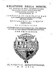 Relatione della morte et esequie del ... principe Carlo, figliuolo del catolico re Filippo II. re di Spagna ...