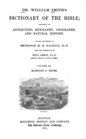 Dr. William Smith's Dictionary of the Bible: Comprising Its Antiquities, Biography, Geography, and Natural History, Volume 3