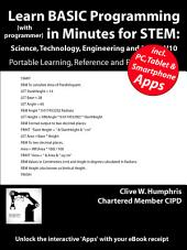 Learn BASIC Programming in Minutes for STEM: Science, Technology, Engineering and Maths V10