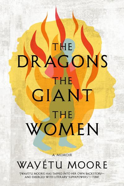 Download The Dragons  the Giant  the Women Book